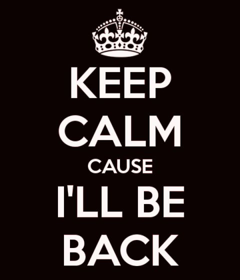 keep-calm-cause-i-ll-be-back